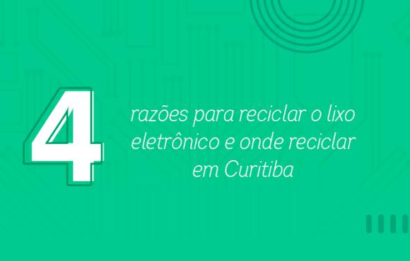 4 razões para reciclar o lixo eletrônico e onde reciclar em Curitiba